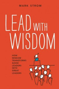 """For anyone who wants to lead with wisdom, integrity, and humanity, """"Lead with Wisdom"""" offers a welcome alternative to traditionally robotic and formulaic leadership strategies"""